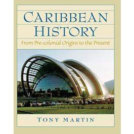 Caribbean History: From Pre-Colonial Origins to the Present