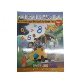 Mathematics Made Real: An Activity-based Workbook for Grade 4 (Book 2 Terms 2 & 3) by Davion Leslie