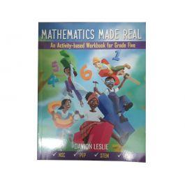 Mathematics Made Real An Activity-base Workbook for Grade 5 by Davion Leslie