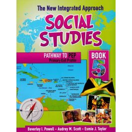 The New Integrated Approach Social Studies Book 5 (Patheway to PEP) by Beverley I. Powell, Audrey M. Scott & Esmie J. Taylor