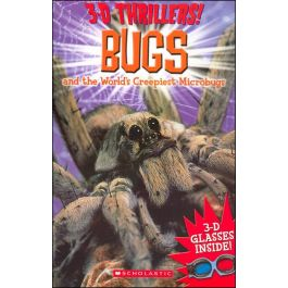 3-D Thrillers: Bugs and the World's Creepiest Microbugs