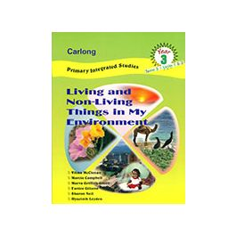 Carlong Primary Integrated Studies Living & Non-Living Things in My Environment (Yr.3/Term)