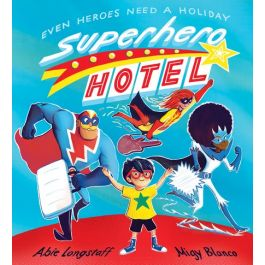 Superhero Hotel by Abie Longstaff