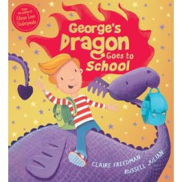 George's Dragon Goes to School by Claire Freedman