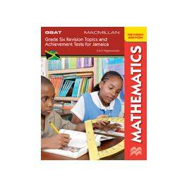 Macmillan GSAT MAthematics for Jamaica, Grade Six Revision Topics and Achievement Tests