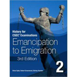 History for CSEC Examinations: Emancipation to Emigration Book 2