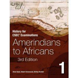 History for CSEC Examinations 1: Amerindians to Africans
