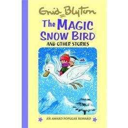 The Magic Snow-bird: And Other Stories (Enid Blyton's Popular Rewards Series 3)