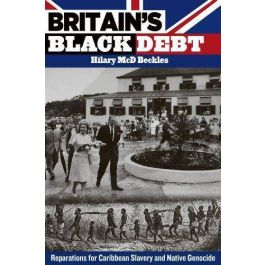 Britain's Black Debt: Reparations for Slavery and Native Genocide