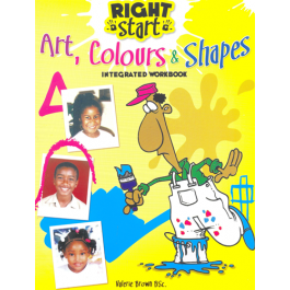 Right Start Art, Colours & Shapes by Valerie Brown (B.S.C)