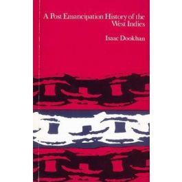 A post-emancipation history of the West Indies Book by Isaac Dookhan