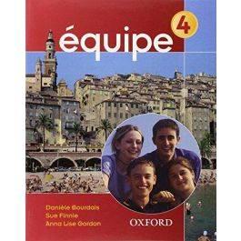 Equipe: Student's book Pt. 4 by by Daniele & Sue Finnie & Anna Lise Gordon. Bourdais
