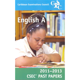 Caribbean Examinations Council CSEC Past Papers 2011-2013 English A