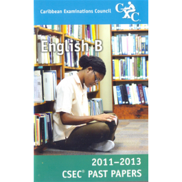 Caribbean Examinations Council CSEC Past Papers 2011-2013 English B