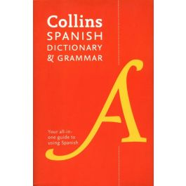 Collins Spanish Dictionary & Grammar Your all-in-one guide to using Spanish