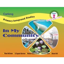 Carlong Primary Integrated Studies In My Community Year 2 Term 3 for primary schools