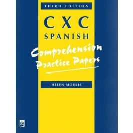 CXC Spanish Comprehension Practice Papers 3rd edition by Helen Morris