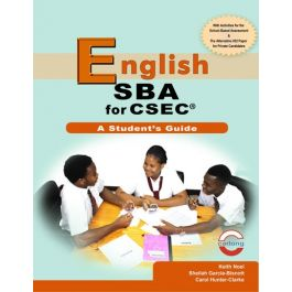 English SBA for Csec A Student's Study Guide by Keith Noel, Sheilah Garcia-BisnottCarol & Hunter-Clarke