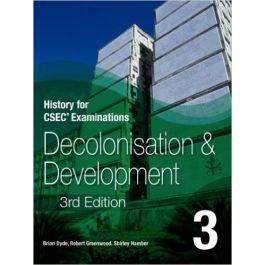 History for CSEC Examinations: Decolonisation and Development Book 3