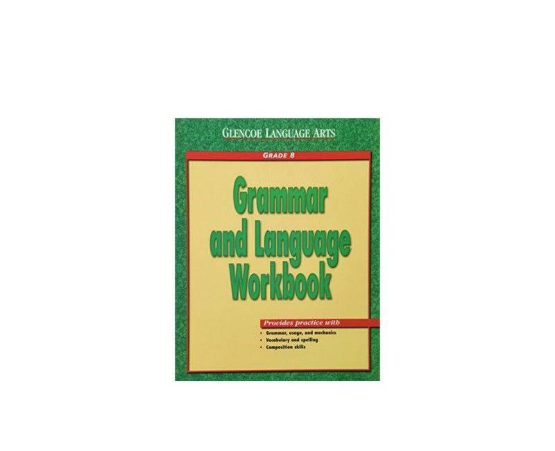 Grammar and Language Workbook 8 (Glencoe Language Arts)