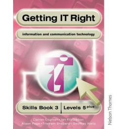 Getting IT Right - ICT Skills Students' Book 3