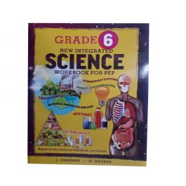 Grade 6 New Integrated Science Workbook For PEP by L. Channer & G. Hacker