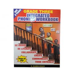Grade Three Integrated Phonics Workbook Steps to PEP by K. Marks-Dixon