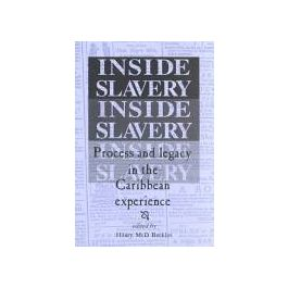 In Side Slavery: Process and Legacy in the Caribbean Experience