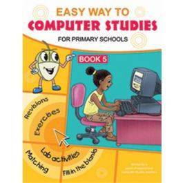 Easy Way to Computer Studies For Primary Schools Book 5