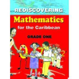 Rediscovering Mathematics For The Caribbean: Grade 1