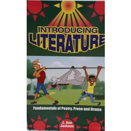 Introducing Literature: Fundamentals of Poetry, Prose, Drama by J. Ann Jackson