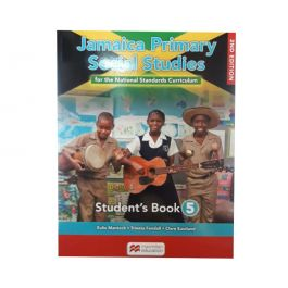 Jamaica Primary Social Studies for the National Standards Curriculum Student's Book 5 by Eulie Mantock Trineta Fendall & Clare Eastland