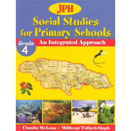 JPH Social Studies Grade 4 An Integrated Approach By Claudia McLean And Millicent Tulloch-Singh