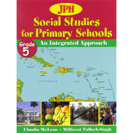 JPH Social Studies Grade 5 by Claudia McLean and Millicent Tulloch-Singh