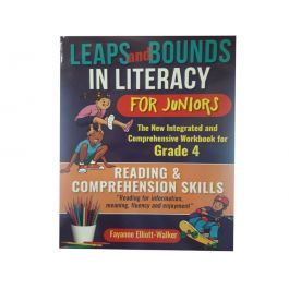 Leaps and Bounds in Literacy The New Integrated and Comprehensive Workbook for Grade 4 Reading & Comprehension Skills by Fayanne Elliot-Walker