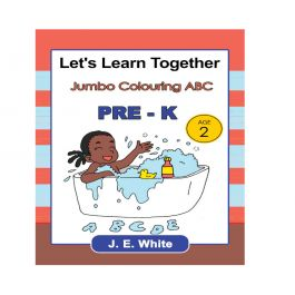 Let's Learn Together  Jumbo Colouring Book ABC  Pre-K (Age 2) BY J.E White
