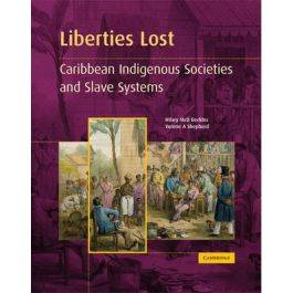 Liberties Lost: The Indigenous Caribbean and Slave Systems by Hilary McD. Beckles & Verene A. Shepherd