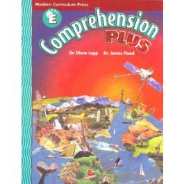 Modern Curriculum Press (MCP) Comprehension Plus Level E by Dr. Diane Lapp & Dr. James Flood