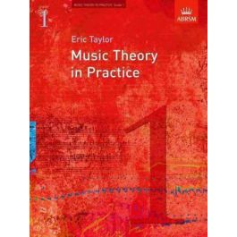 Music Theory in Practice 1 by Eric Taylor