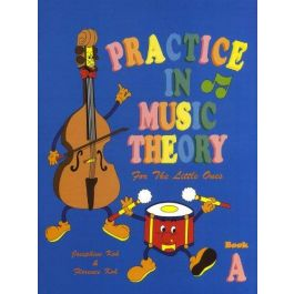 Practice In Music Theory For The Little Ones - Book A by Josephine Koh