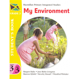 Macmillan Primary Integrated Studies: Grade 3 Term 3 Student's Book: My Environment Macmillan Primary Books