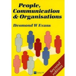 People, Communication, and Organisations by Desmond W Evans