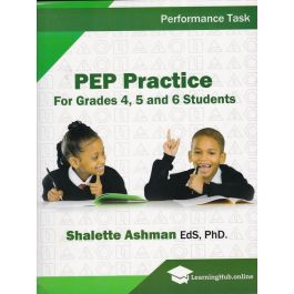 PEP Practice For Grades 4, 5 and 6 Students Performance Task by Shalette Ashman