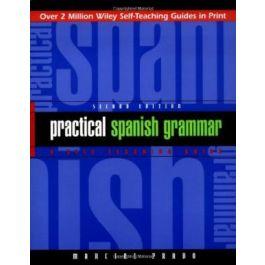 Practical Spanish Grammar A Self Teaching Guide 2nd Edition by Marcial Praddo