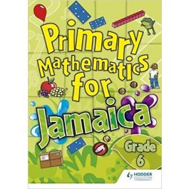 Primary Mathematics for Jamaica: Grade 6