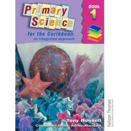 Primary Science For The Caribbean An Integrated Approach Book 1