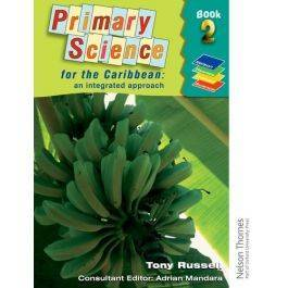 Primary Science for the Caribbean An Integrated Approach Book 2