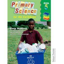 Primary Science for the Caribbean An Integrated Approach Book 5