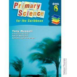 Primary Science for the Caribbean An Integrated Approach Book 6
