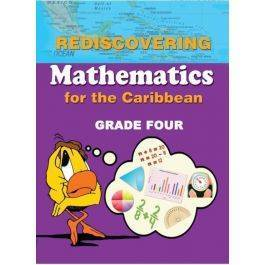 Rediscovering Mathematics for the Caribbean Grade 4 By Dr. Adrian Mandara